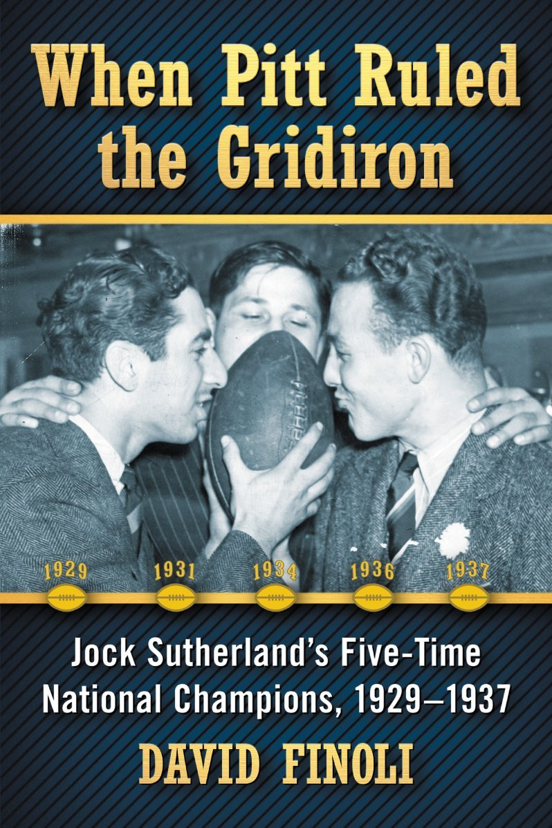Read Online When Pitt Ruled the Gridiron: Jock Sutherland's Five-time National Champions, 1929-1937 ebook