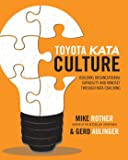 Toyota Kata Culture: Building Organizational Capability and Mindset through Kata Coaching (Business Books)