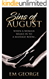 Passionate Mystery: Sins of August: When a Woman Walks Into a Massage's Room...