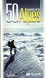 50 montañas de los alpes (Guia Montañera)