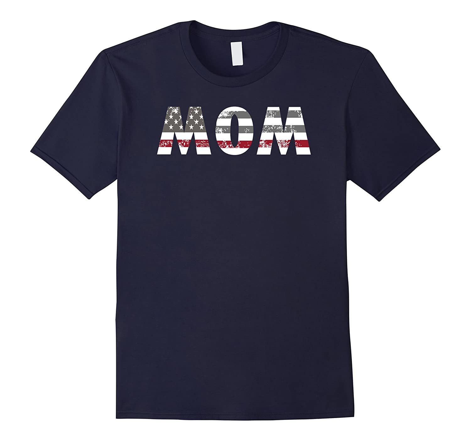 """Mom"" July 4th Flag Proud Firefighter Thin Red Line T Shirt"