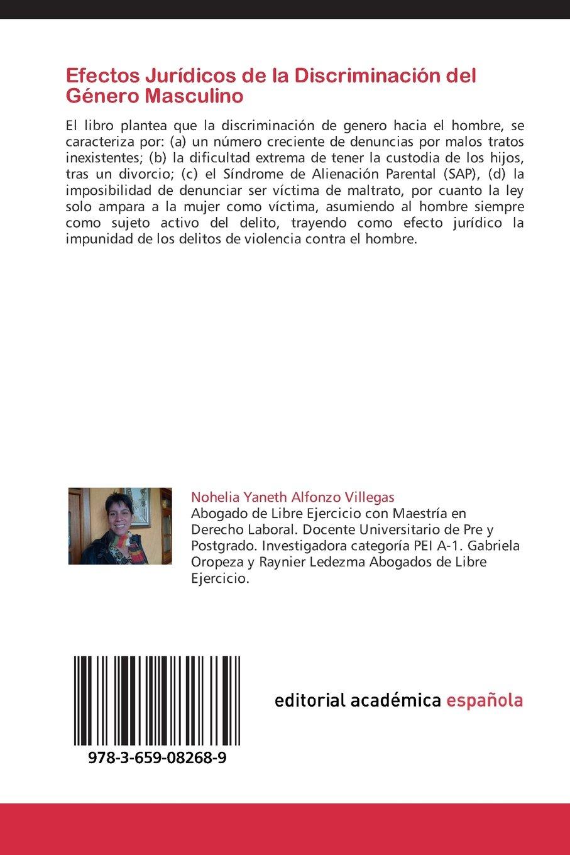 Efectos Juridicos de La Discriminacion del Genero Masculino: Amazon.es: Alfonzo Villegas Nohelia Yaneth, Oropeza Gabriela, Ledezma Raynier: Libros