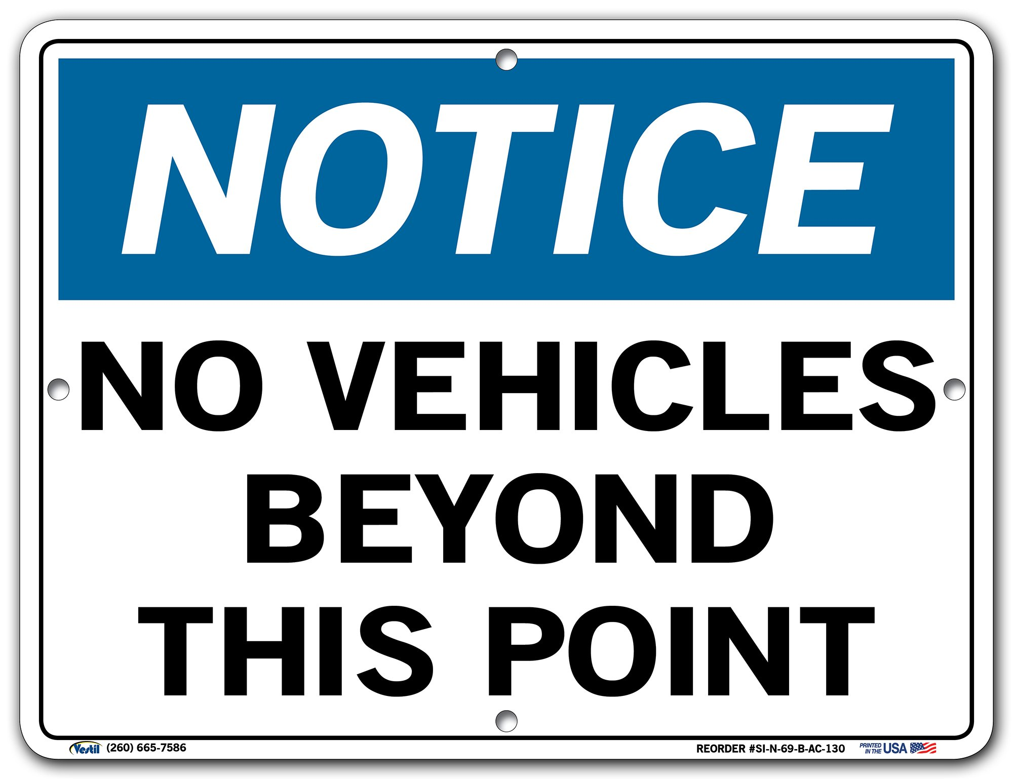Vestil SI-N-69-B-AC-130 Notice Sign Aluminum Composite .130'' Overall Size  No Vehicles Beyond This Point , 9.5'' Height, 12.5'' Wide, 0.13'' Length