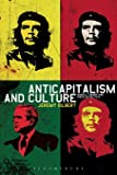 Anticapitalism and Culture: Radical Theory and Popular Politics