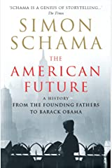 The American Future: A History From The Founding Fathers To Barack Obama Paperback