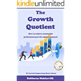 The Growth Quotient: How to achieve sustainable professional growth and development
