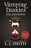 The Vampire Diaries: The Salvation: Unseen: Book 11