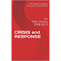 CRISIS and  RESPONSE: An FDIC History 2008–2013