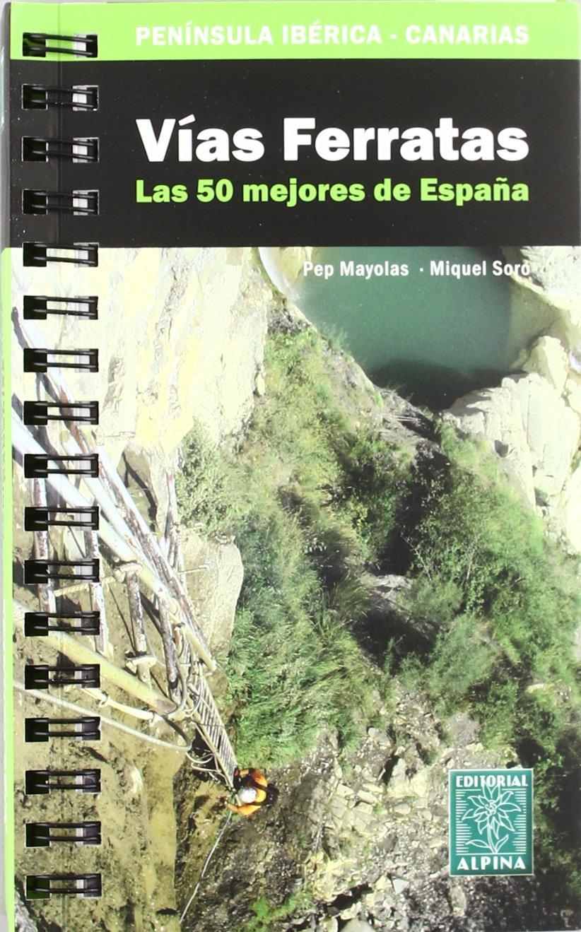 Vias Ferratas - 50 Mejores Recorridos De España Guia Alpina ...