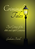 Criminal Tales: True Crimes of the 18th and 19th Centuries