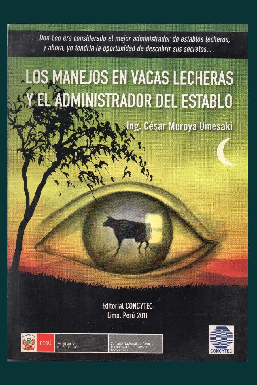 Los Manejos En Vacas Lecheras Y El Administrador Del Establo Spanish Edition Muroya César 9798678863690 Books