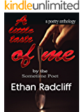 A littl taste of Me: By the Sometime Poet, Ethan Radcliff