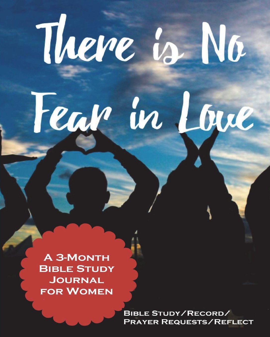 PDF] There Is No Fear In Love: A 3-Month Bible Study Journal For