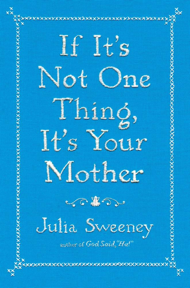Read Online If It's Not One Thing, It's Your Mother PDF