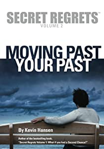 Secret Regrets Volume 2: Moving Past Your Past