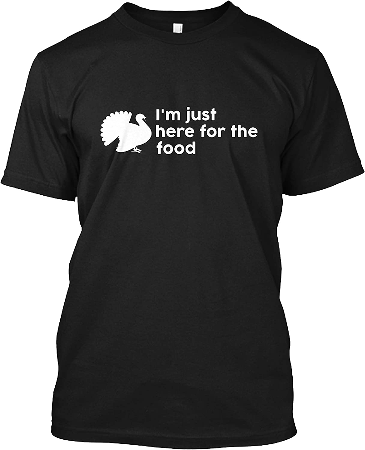 N/ Im Just Here for The Food Funny Gift T Shirt for Men Women Girls Unisex Funny Cool Tee Short Sleeve