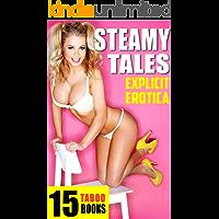 STEAMY TALES … Explicit Erotica (15 TABOO Books)