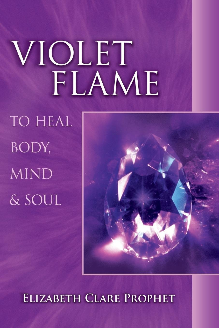 Violet Flame To Heal Body, Mind And Soul (Pocket Guide to Practical Spirituality) PDF