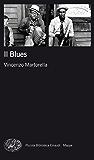 Il Blues (Piccola biblioteca Einaudi. Mappe Vol. 15)