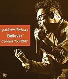 """Makihara Noriyuki Concert Tour 2017""""Believer"""" [Blu-ray]"""