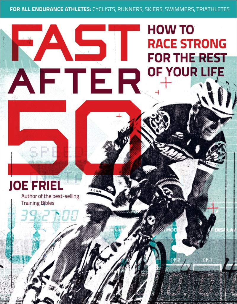 Amazoncom Fast After 50 How to Race Strong for the Rest of Your Life  8601419308651 Friel Joe Books