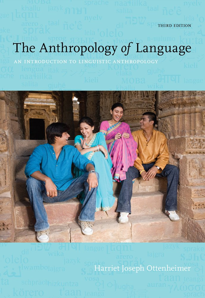 The Anthropology of Language: An Introduction to Linguistic Anthropology by Cengage Learning