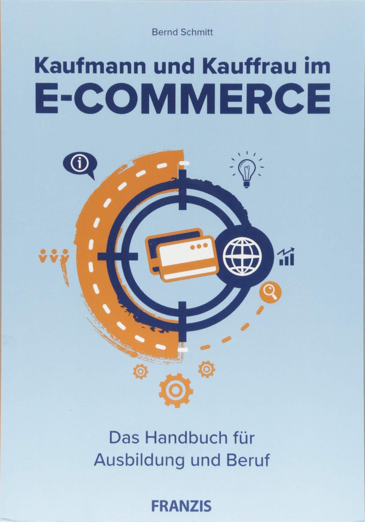 Kaufmann Und Kauffrau Im E Commerce  Das Handbuch Für Ausbildung Und Beruf