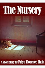 The Nursery - A Short Story Kindle Edition