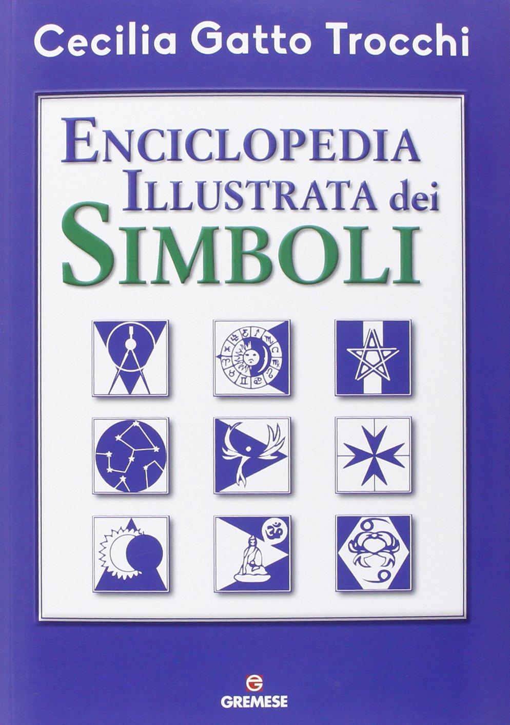 Enciclopedia illustrata dei simboli Copertina flessibile – 20 nov 2014 Cecilia Gatto Trocchi Gremese Editore 8884408644 SCIENZE SOCIALI