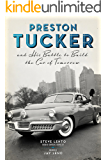 Preston Tucker and His Battle to Build the Car of Tomorrow