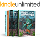 Diary of a Drowned Trilogy Books 4-6 (3-Book Box Set): Diary of a Drowned Box Sets 2 (An Unofficial Minecraft Book for…