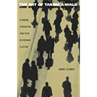 The Art of Taking a Walk: Flanerie, Literature
