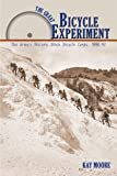 Great Bicycle Experiment, The: The Army's Historic Black Bicycle Corps, 1896-97