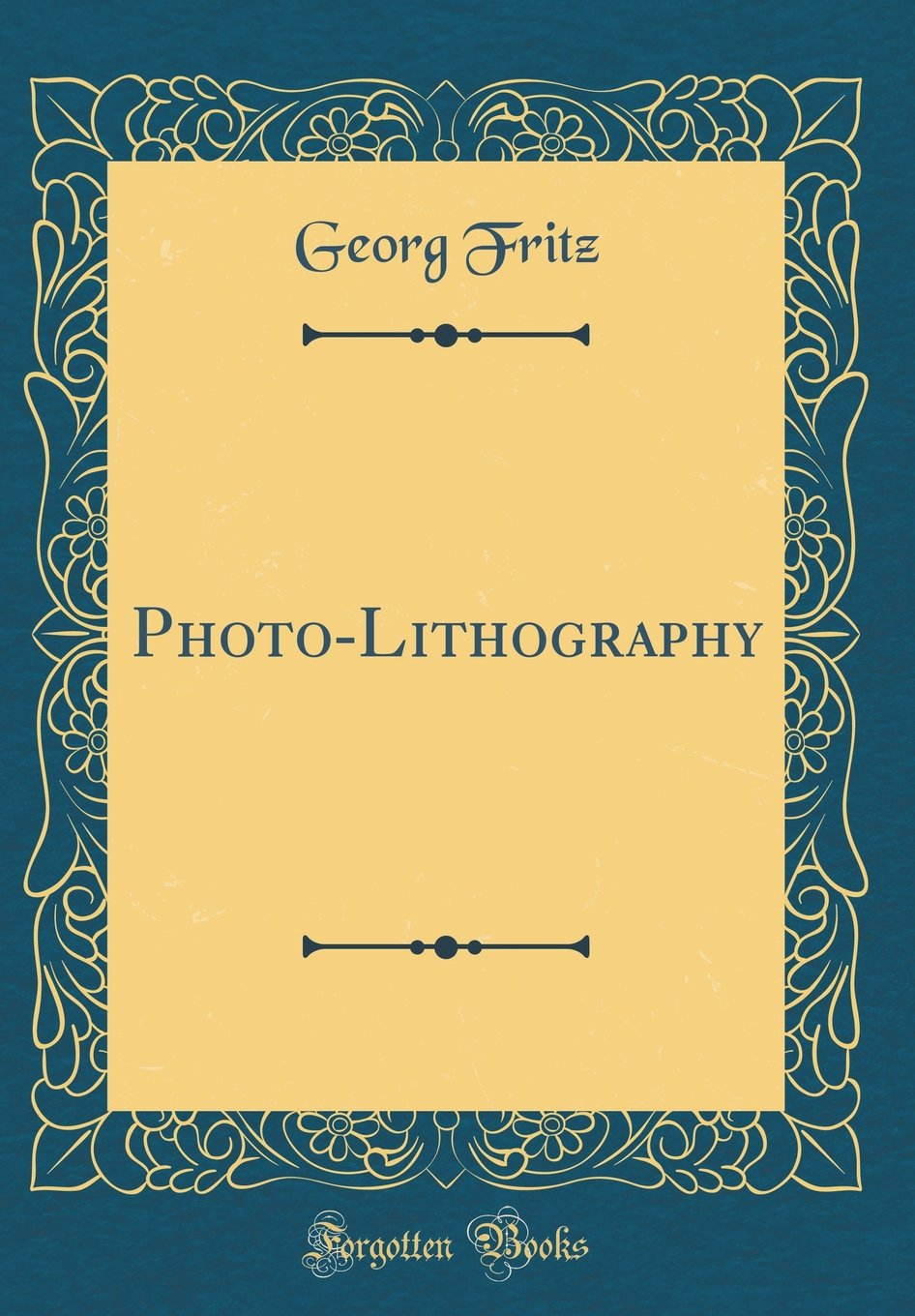 Photo Lithography Classic Reprint Georg Fritz 9780265787298 Photolithography Books