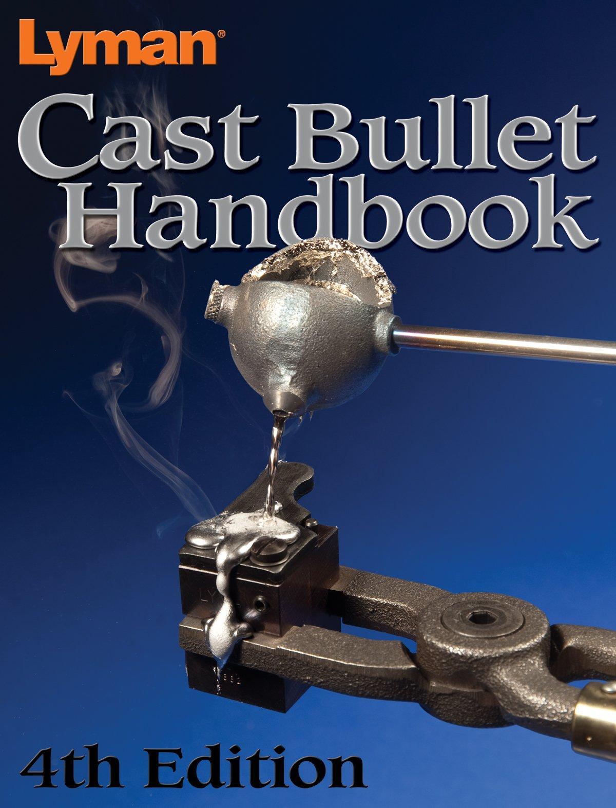 Lyman Cast Bullet Handbook 4Th Edition by Lyman