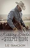 Kissing Santa at Steeple Ridge: A Buttars Brothers Novel (Steeple Ridge Romance Book 4)