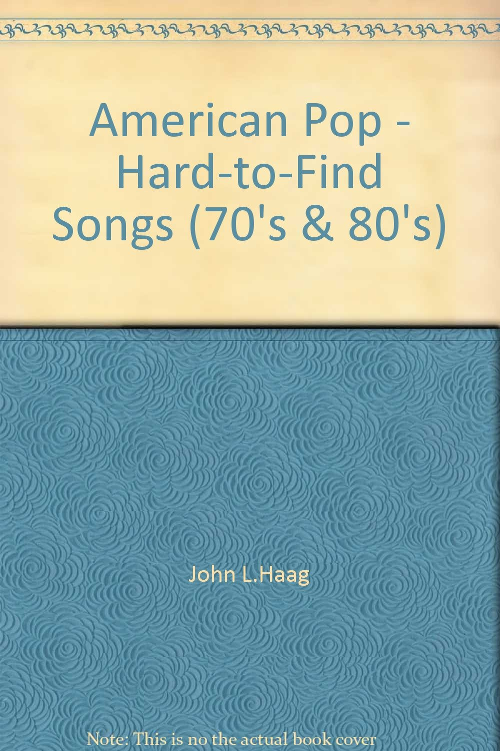 American Pop - Hard-to-Find Songs (70's & 80's): John L Haag