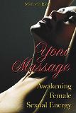 Yoni Massage: Awakening Female Sexual Energy (English Edition)