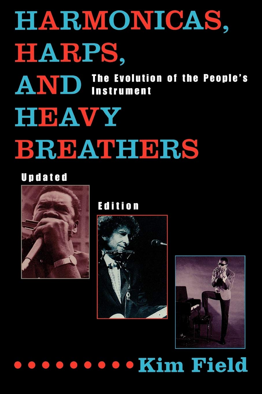 Harmonicas Harps And Heavy Breathers  The Evolution Of The People's Instrument Updated Edition
