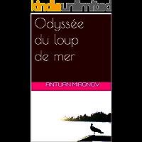 Odyssée du loup de mer (French Edition)