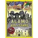 Alamo All-Stars (Nathan Hale's Hazardous Tales #6): A Texas Tale (Volume 6)