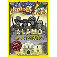 Alamo All-Stars (Nathan Hale's Hazardous Tales #6): A Texas Tale (Volume 6)