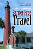 Barrier-Free Travel (Barrier-Free Travel: A Nuts & Bolts Guide for Wheelers & Slow Walker)