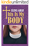 This Is My Body (Hobbs Book 2)