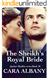 The Sheikh's Royal Bride (Qazhar Sheikhs book 18)