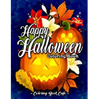 Happy Halloween Coloring Book: An Adult Coloring Book Featuring Fun and Easy Halloween Designs with Relaxing Flowers…