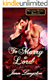 To Marry a Lord (Reformed Rakes Book 4)