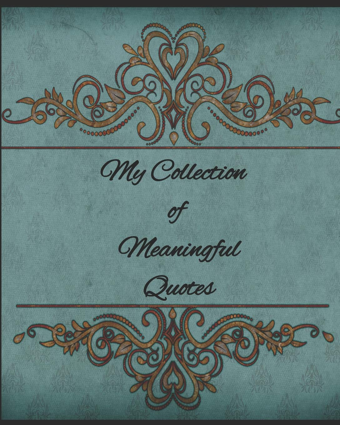 My Collection Of Meaningful Quotes Because Great Wits Have Short Memories Publications Cascadia 9781692108748 Amazon Com Books
