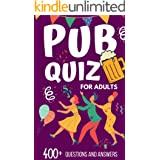 pub quiz book for adults: 400+ interesting trivia for whole family challenge everyone Q/A book