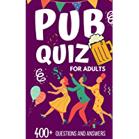 pub quiz book for adults: 400+ interesting trivia for whole family challenge everyone Q/A book (English Edition)